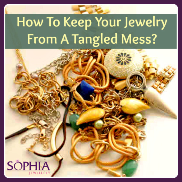 How To Keep Your Jewelry From A Tangled Mess?